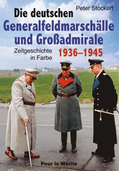 Die deutschen Generalfeldmarschälle und Großadmirale 1936–1945