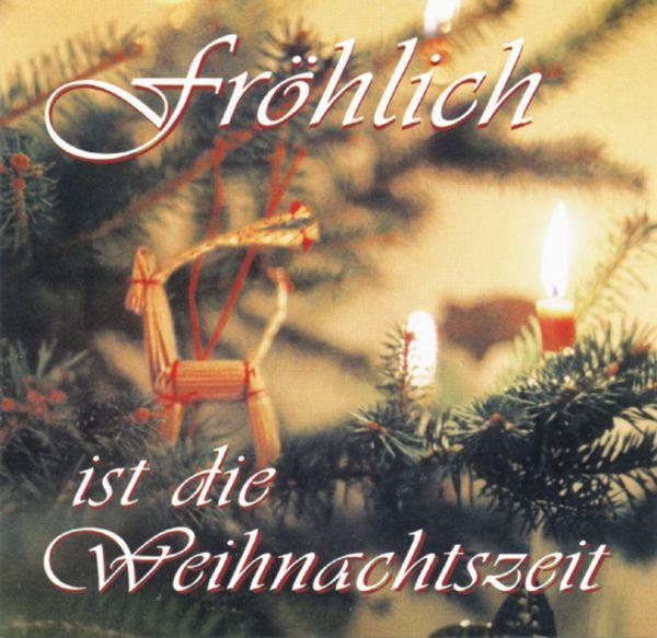 Fröhlich ist die Weihnachtszeit