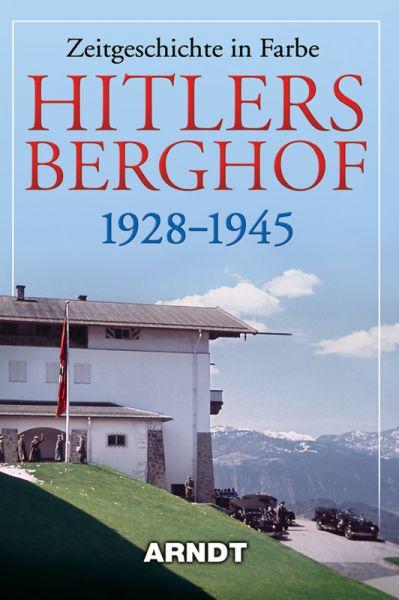 Hitlers Berghof 1928–1945