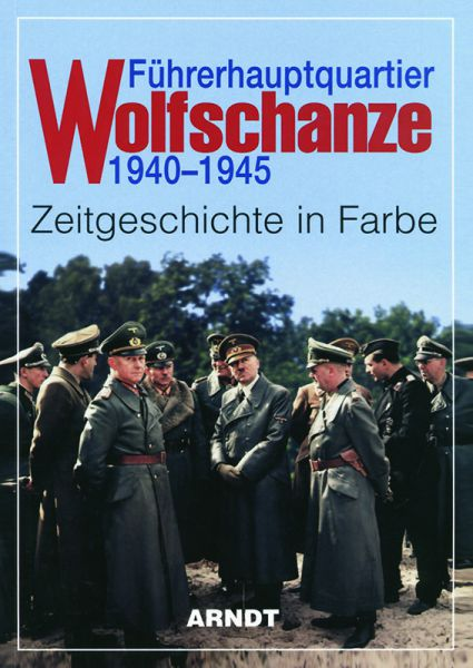Führerhauptquartier Wolfschanze 1940-1945