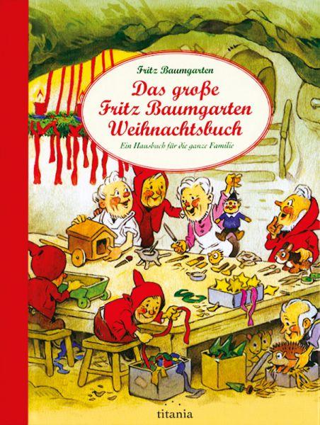 Das große Fritz-Baumgarten- Weihnachtsbuch