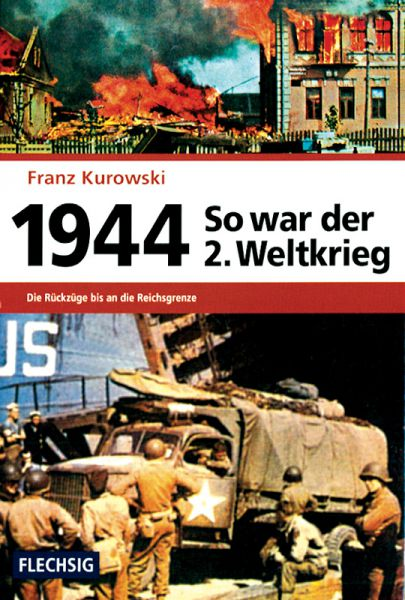 So war der 2. Weltkrieg: 1944