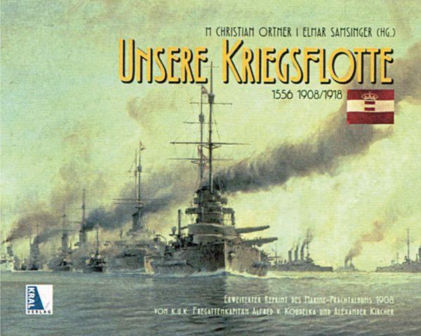 Unsere Kriegsflotte 1556-1908/1918