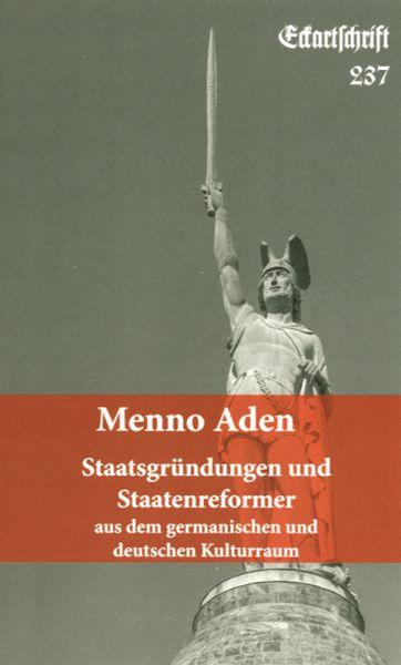 Staatsgründungen und Staatenreformer aus dem germanischen und deutschen Kulturraum