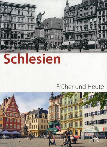 Schlesien - Früher und Heute
