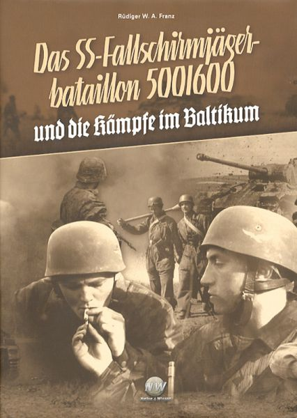 Das SS-Fallschirmjägerbatl. 500/600 und die Kämpfe im Baltikum
