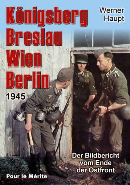 Königsberg, Breslau, Wien, Berlin 1945
