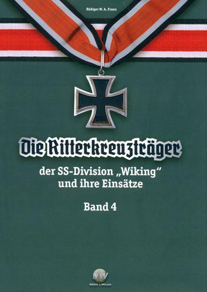 """Die Ritterkreuzträger d. SS-Div. """"Wiking"""" u. ihre Einsätze"""