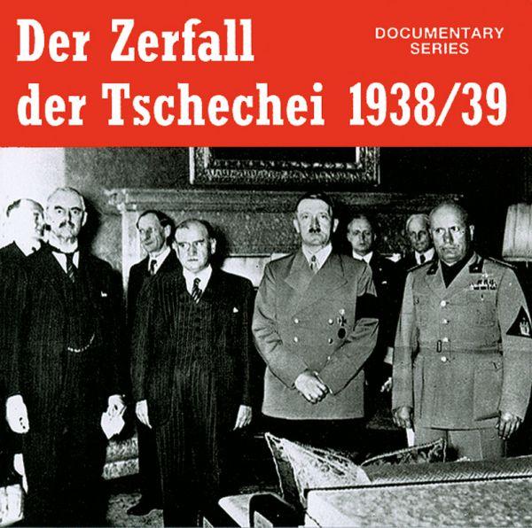 Der Zerfall der Tschechei 1938/39