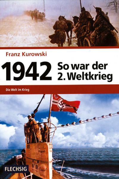 So war der 2. Weltkrieg: 1942
