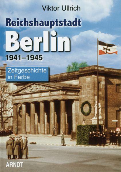 Reichshauptstadt Berlin 1941-1945