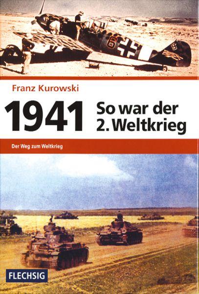 So war der 2. Weltkrieg: 1941