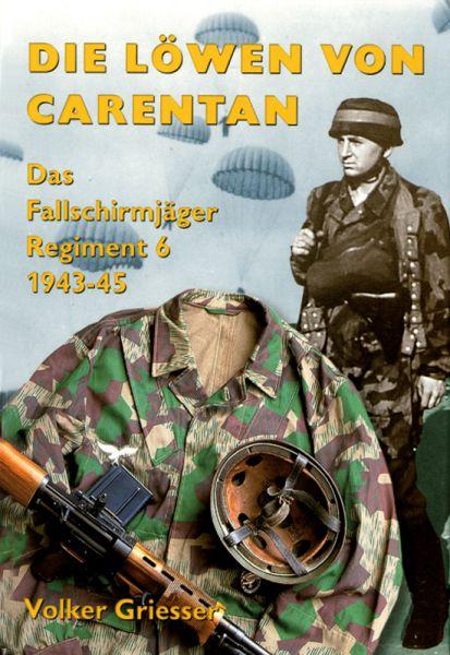 Die Löwen von Carentan. Das Fajä-Regiment 6 1943-1945