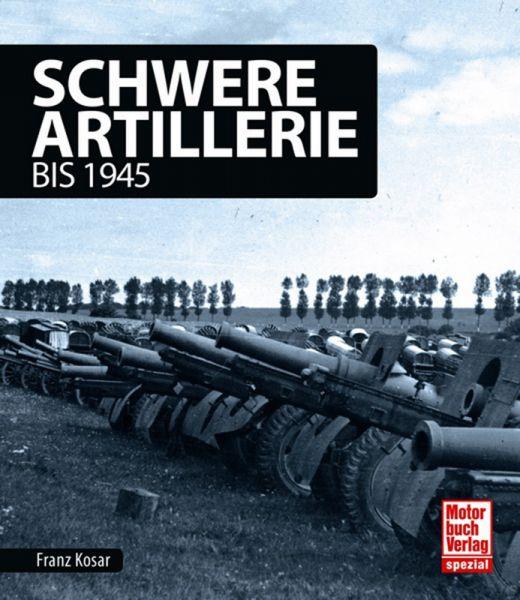 Schwere Artillerie bis 1945