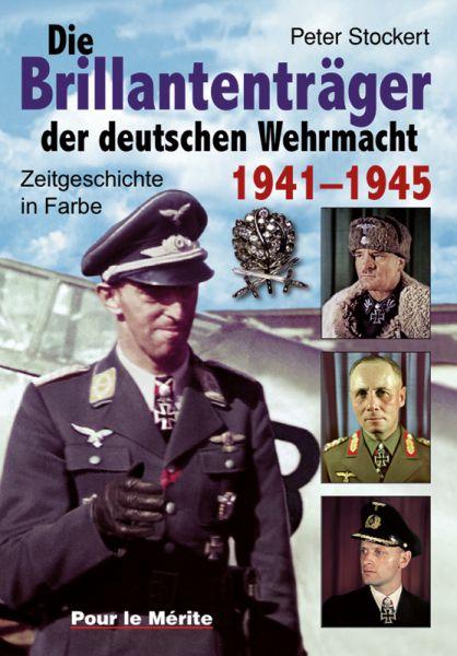 Die Brillantenträger der deutschen Wehrmacht 1941–1945