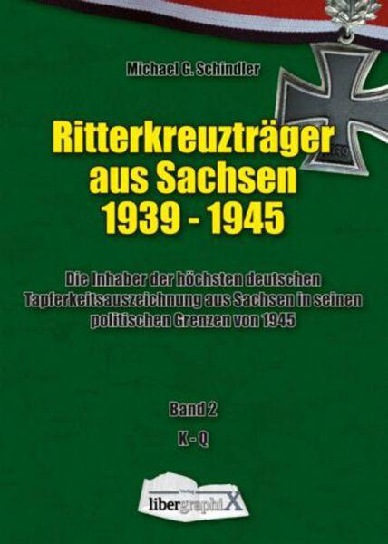 Schindler, Ritterkreuzträger aus Sachsen 1939-1945