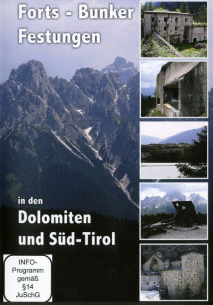 Forts – Bunker – Festungen in den Dolomiten und Süd-Tirol