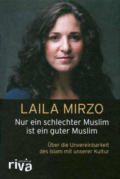 Nur ein schlechter Muslim ist ein guter Muslim