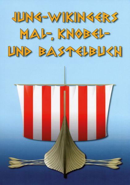 Jung-Wikingers Mal-, Knobel- und Bastelbuch