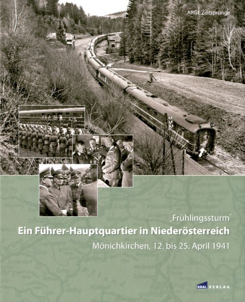Frühlingssturm - Ein Führer-Hauptquartier in Niederösterreich