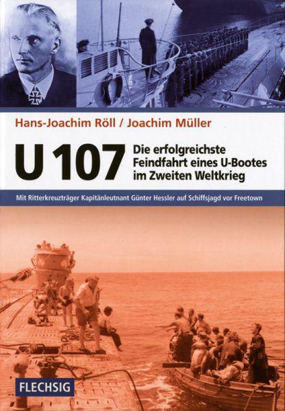 U 107 - Die erfolgreichste Feindfahrt eines U-Bootes