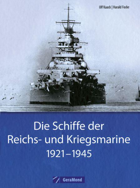 Die Schiffe der Reichs- und Kriegsmarine 1921–1945