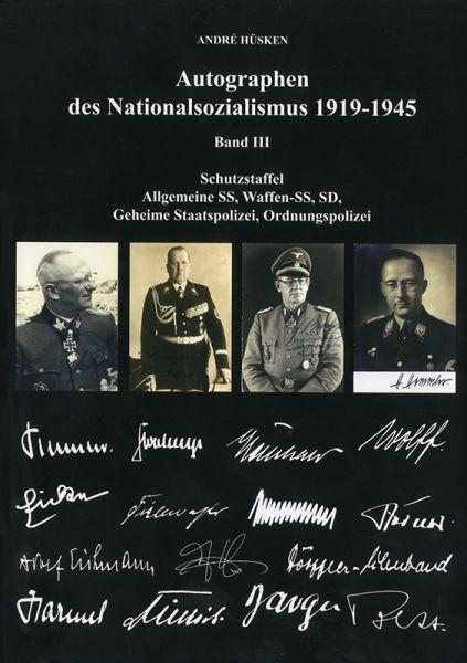 Autographen des Nationalsozialismus 1919-1945 Band III
