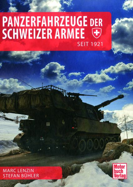 Panzerfahrzeuge der Schweizer Armee seit 1921