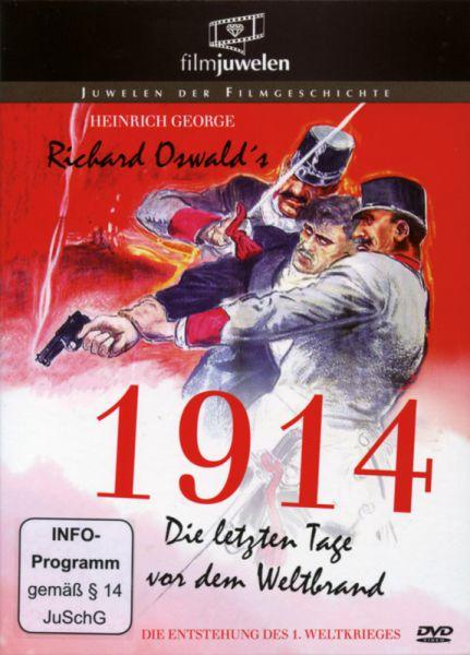 1914 - Die letzten Tage vor dem Weltbrand