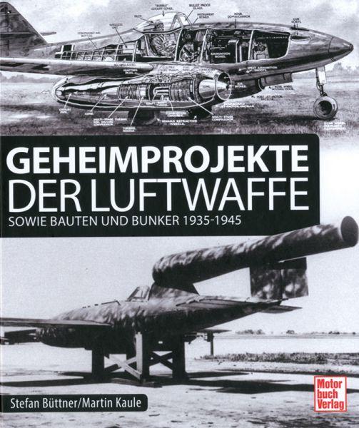 Geheimprojekte der Luftwaffe sowie Bauten und Bunker 1935–1945