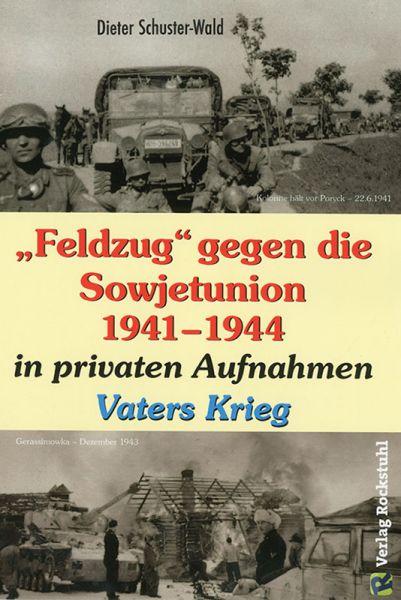 """Feldzug"" gegen die Sowjetunion 1941-1944"