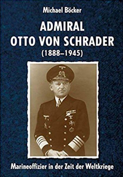 Admiral Otto von Schrader (1888-1945)