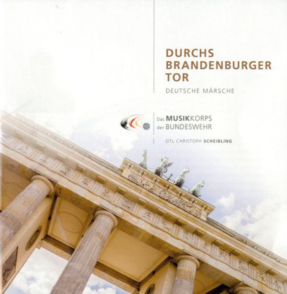 Durchs Brandenburger Tor - Deutsche Märsche