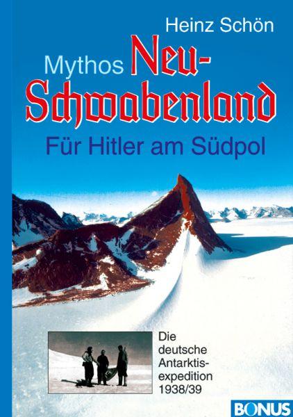 Mythos Neu-Schwabenland: Für Hitler am Südpol