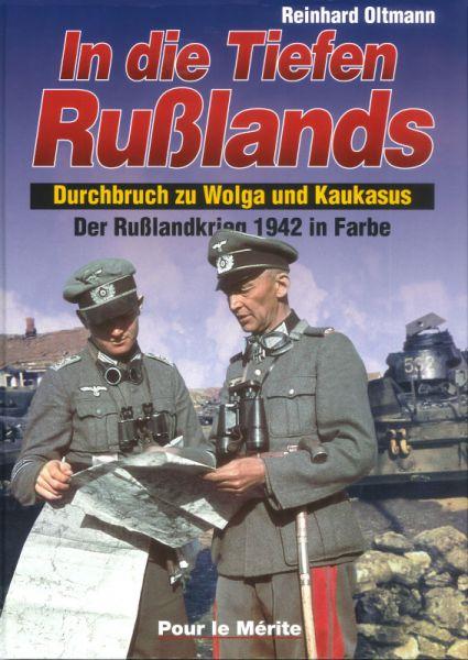 In die Tiefen Rußlands - Der Rußlandkrieg 1942 in Farbe (Band II)