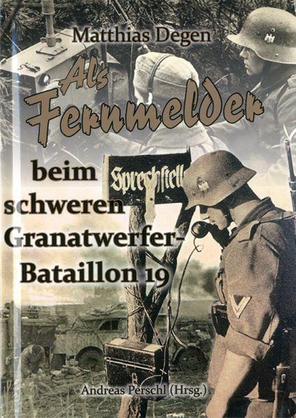 Als Fernmelder beim schweren Granatwerfer-Bataillon 19