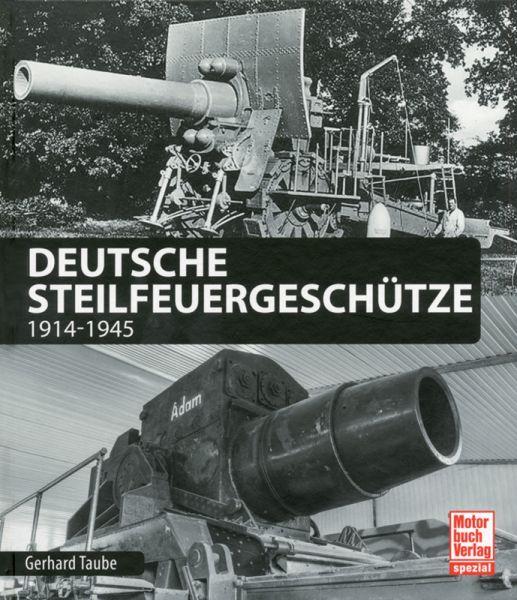 Deutsche Steilfeuergeschütze 1914 - 1945