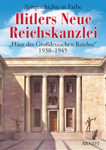 Hitlers Neue Reichskanzlei 1938-1945