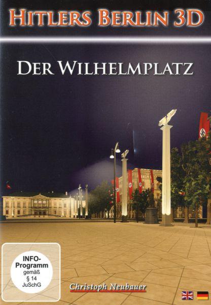 Hitlers Berlin 3D - Der Wilhelmsplatz