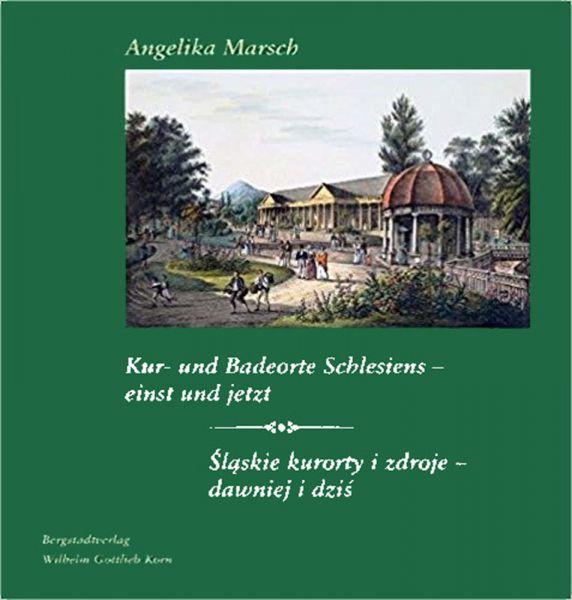 Kur- und Badeorte Schlesiens - einst und jetzt