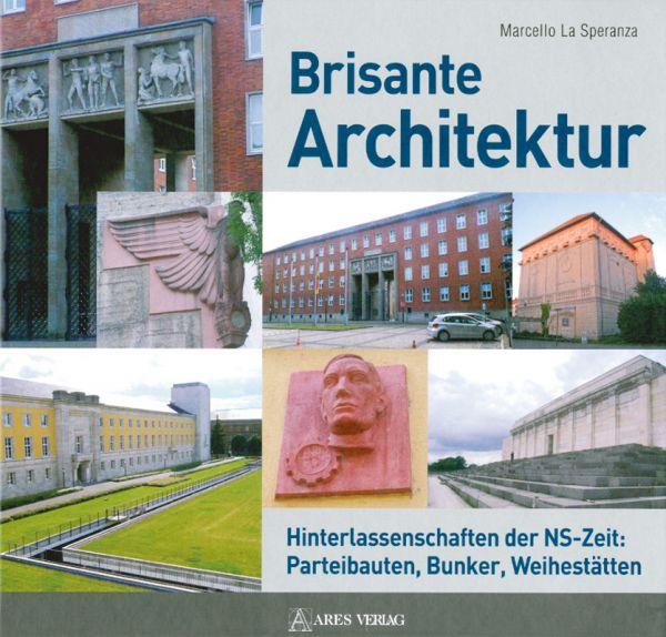 Brisante Architektur: Hinterlassenschaften der NS-Zeit: