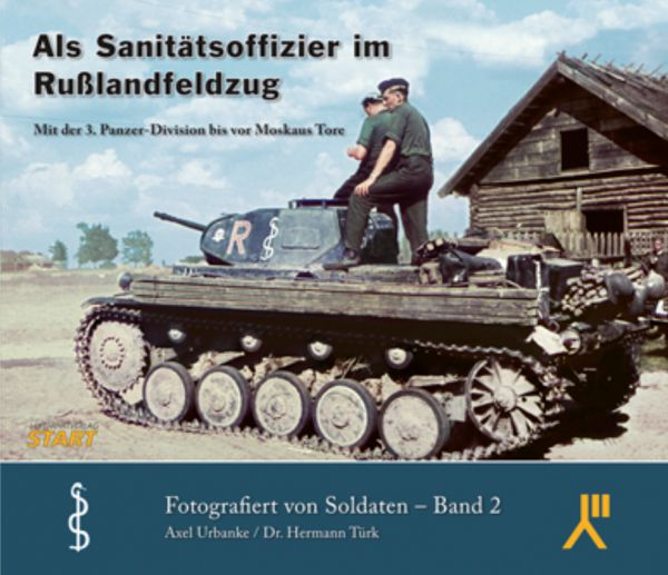 Als Sanitätsoffizier im Rußlandfeldzug: Mit der