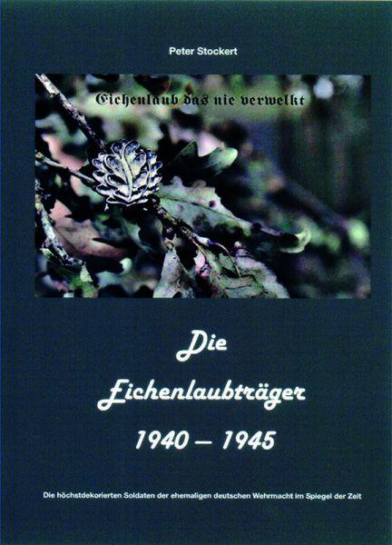 Die Eichenlaubträger 1940-1945, Band IV