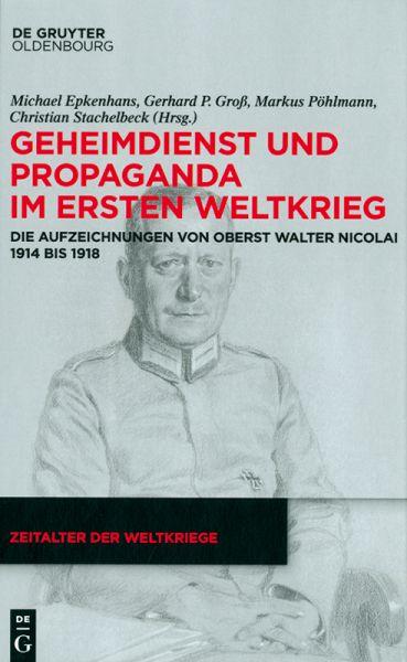 Geheimdienst und Propaganda im Ersten Weltkrieg