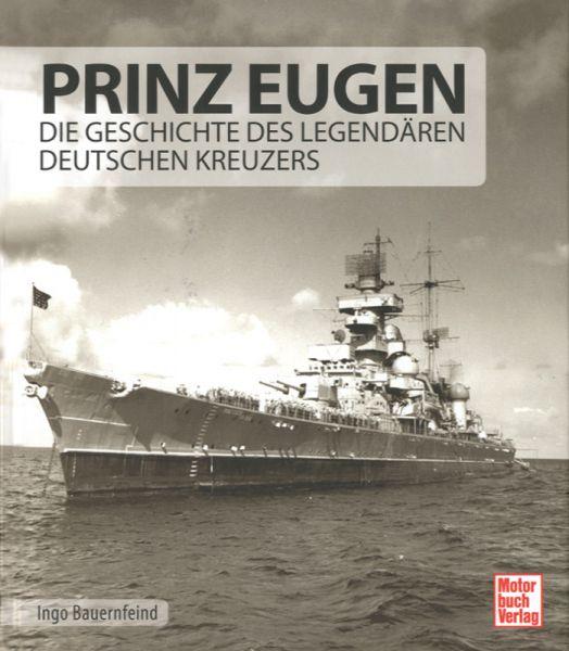 Prinz Eugen - Die Geschichte des legendären