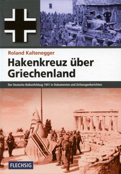 Hakenkreuz über Griechenland - Der Deutsche Balkan-