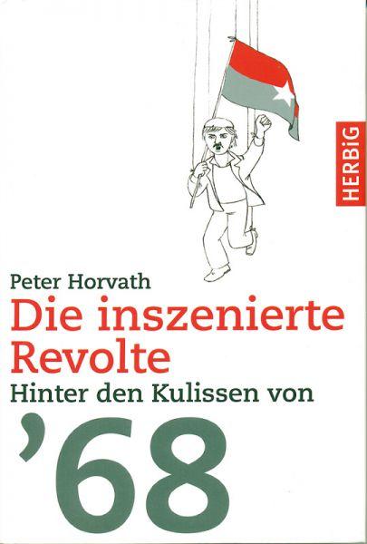 Die inszenierte Revolte