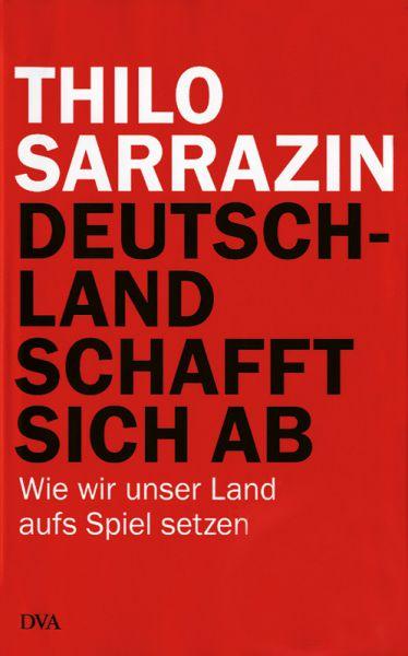 Sarrazin, Deutschland schafft sich ab (Tb.)