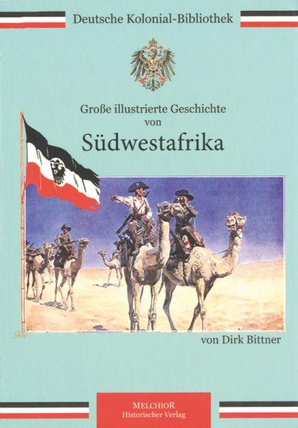 Große illustrierte Geschichte von Südwestafrika