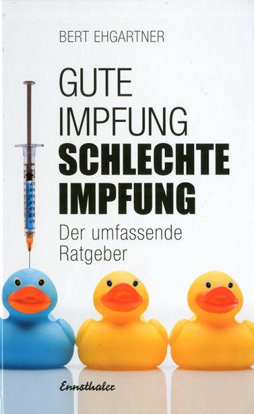 Gute Impfung, schlechte Impfung. Der Umfassnde Ratgeber